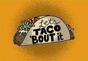 Lass uns Taco 'Bout It vektor