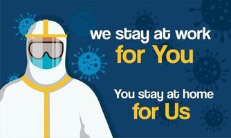 Wir bleiben für Sie arbeiten, Sie bleiben zu Hause für uns Zeichen vektor