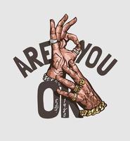 Sind Sie ok Slogan mit der Hand tun ok Zeichen Illustration