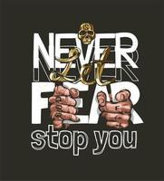 Lass dich niemals von Angst mit Händen aufhalten, die Buchstaben halten vektor