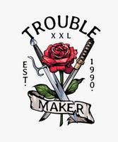 Trouble Maker Slogan mit roter Rose und Schwertern vektor