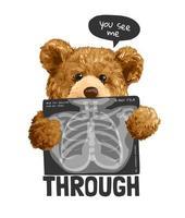 sehen Sie mich durch Slogan mit Bär, der Röntgen hält vektor
