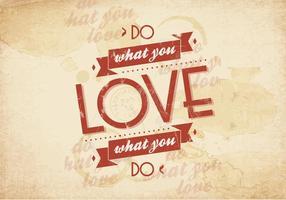 Gör vad du älskar Vector