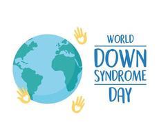 Welt-Down-Syndrom-Tag. Handabdrücke und Planet Erde