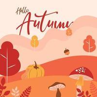 Hallo Herbst rustikaler Pilz, Kürbis, Blumen, Laublandschaft vektor