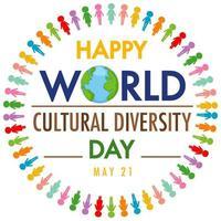 Logo oder Banner der glücklichen Weltkulturelle Vielfalt des Tages auf dem Globus mit verschiedenen Farbmenschenzeichen vektor