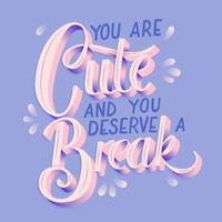 Du bist süß und verdienst eine Pause vektor
