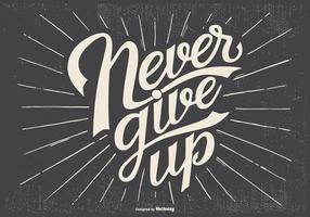 """Typografisk """"Ge aldrig upp"""" illustration"""