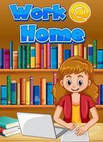 Schriftdesign für die Arbeit von zu Hause mit Frau, die auf dem Schreibtisch arbeitet vektor