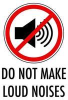 Machen Sie keine lauten Geräusche Zeichen isoliert auf weißem Hintergrund
