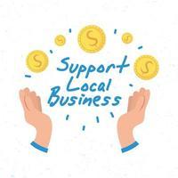 stödja lokala affärskampanjer med händer och mynt vektor