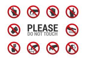 Berühren Sie nicht das Zeichen