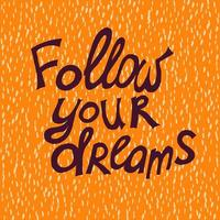 folge deinen Träumen. vektor