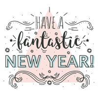 Haben Sie einen fantastischen neuen Jahr-Vektor vektor
