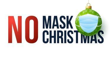 keine Maske kein weihnachtlich maskiertes Kugelverzierungszeichen vektor