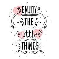 Genießen Sie die kleinen Dinge Vektor