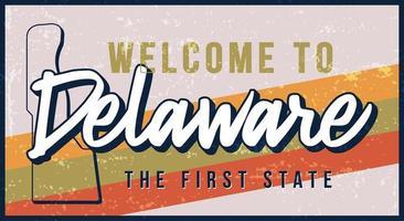 Välkommen till Delaware vintage rostig metall skylt vektorillustration. vektor statlig karta i grunge stil med typografi handritad bokstäver