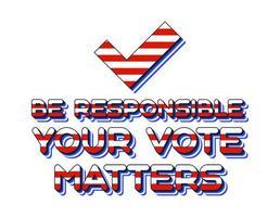 din röst har betydelse 2020 för USA: s presidentval i USA i november för demokratiska eller republikanska kandidater.