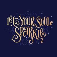 fantasy bokstäver fras - låt din själ gnistrar vektor