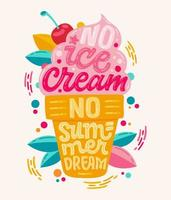 kein Eis kein Sommertraum - farbenfrohe Illustration mit Eiscreme-Schriftzug für Dekorationsdesign. vektor
