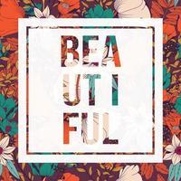 Blumen Typografie Poster Design, Text und Blumen kombiniert vektor