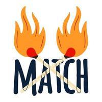 Match-Slogan mit bunt brennenden zwei gekreuzten Match-Sticks