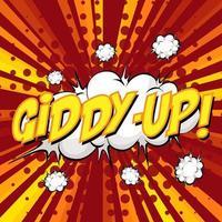 giddy-up formulering komisk pratbubbla på burst vektor