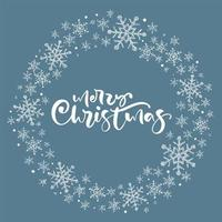 frohe Weihnachten kalligraphische Beschriftung handgeschriebener Vektortext und Schneeflockenkranz. Grußkartenentwurf mit Weihnachtselementen. moderne Wintersaison Postkarte, Broschüre, Banner