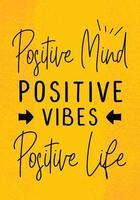 motivering citat affisch mall. vektorillustration med motiverande text. positivt sinne, positiva vibbar, positivt liv. gul och svart med skript typografi på gul bakgrund.