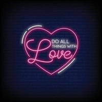 Drucken Sie alle Dinge mit Liebe Neonzeichen Stil Textvektor vektor