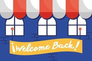 välkommen tillbaka, öppnar skylten hängande i en butiksfront vektor