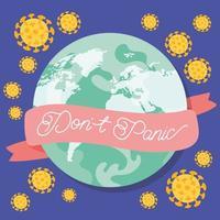 inte panik bokstäver kampanj med planeten jorden och covid19 partiklar vektor