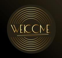 Begrüßungsetikett mit goldenen Buchstaben und kreisförmigen Linien vektor