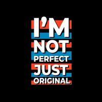 Jag är inte perfekt bara original t-shirt design vektor