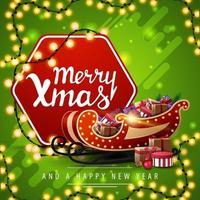 Frohe Weihnachten und ein gutes neues Jahr, grüne Postkarte mit Girlande, rotes Sechseck mit Gruß und Weihnachtsschlitten mit Geschenken