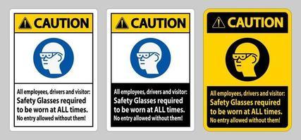 Var försiktig underteckna alla anställda, förare och besökare, skyddsglasögon som alltid måste bäras vektor
