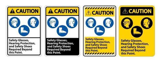 Warnschild Schutzbrille, Gehörschutz und Sicherheitsschuhe über diesen Punkt hinaus auf weißem Hintergrund erforderlich