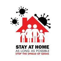 Bleiben Sie so lange wie möglich zu Hause, um die Ausbreitung des Virus zu stoppen vektor