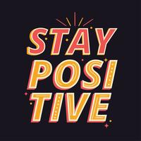 Bleiben Sie positiv Typografie vektor