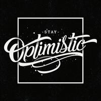 Bleibe optimistisch in der Typografie vektor