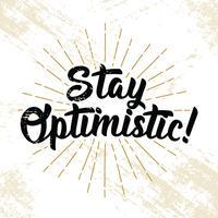 Bleiben Sie optimistische Typografie vektor