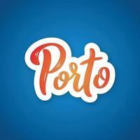 porto - handgeschriebener Name der Stadt. vektor