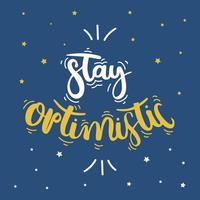 Bleib optimistisch Schriftzug Vektor