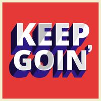 Keep Goin Typografie vektor
