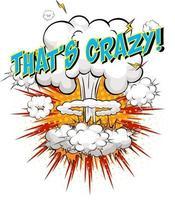 Wort, das auf Comic-Wolkenexplosionshintergrund verrückt ist