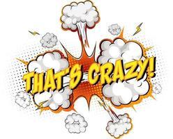 Wort, das auf Comic-Wolkenexplosionshintergrund verrückt ist vektor