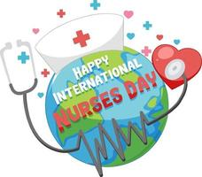 glückliche internationale Krankenschwestern-Tagesschrift mit der Erde und dem Stethoskop