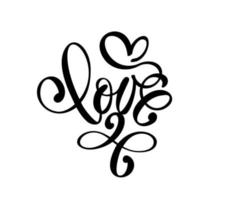 handgeschriebene Vektor-Logo-Text Liebe und Herz. Laser geschnittene glückliche Valentinstagkarte, romantisches Zitat für Designgrußkarte, Tätowierung, Feiertagseinladung vektor