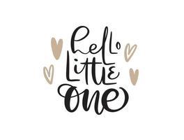 Hallo Baby Vektor handgeschriebene Kalligraphie Schriftzug Text. Kinder handgezeichnetes Schriftzugzitat. Illustration für Kindergrußkarte, T-Shirt, Fahne und Plakat