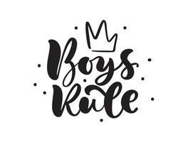 Jungen Regel Vektor handgeschriebene Kalligraphie Baby Schriftzug Text. Kinder handgezeichnetes Schriftzugzitat. Illustration für Kindergrußkarte, T-Shirt, Fahne und Plakat